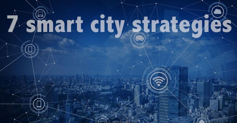 7 smart city strategies from cities across the world