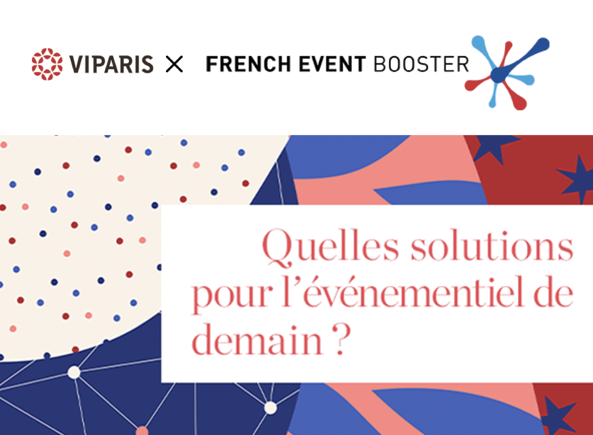 Viparis x French Event Booster | Cap sur une reprise innovante !